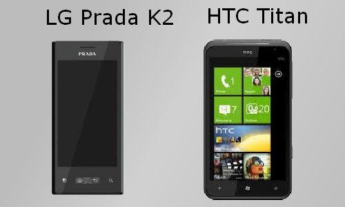 LG Prada K2 and HTC Titan