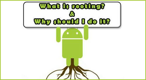 What is rooting? Why to root an android device?