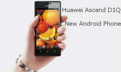 Huawei launches new Android phone Ascend D1Q