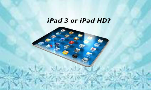 Is iPad 3 going to be called iPad HD?