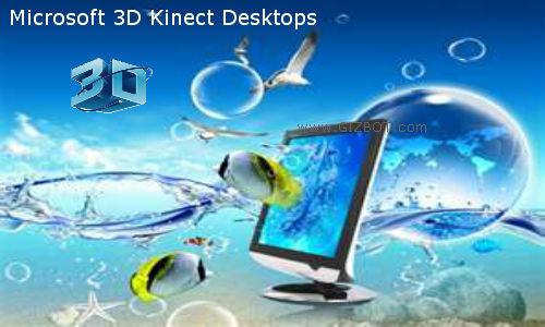3D Kinect desktops from Microsoft