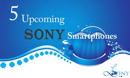 5 upcoming Sony smartphones