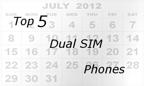 Top 5 dual SIM mobiles in India for July'12
