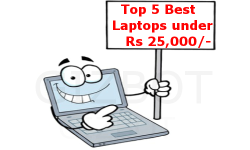 Top 5 Best Laptops under Rs 25,000