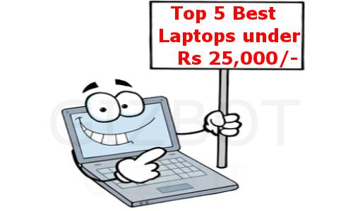 Top 5 Best Laptops under Rs 25,000