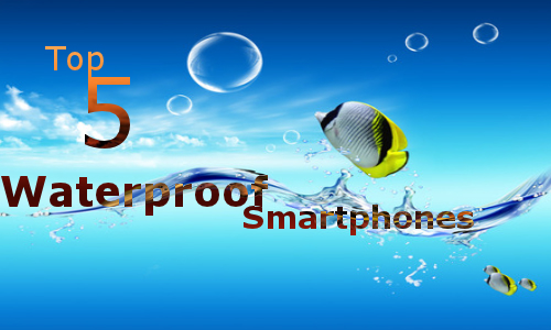 Top 5 Android waterproof smartphones