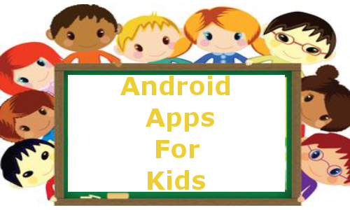 Top 10 Free Android Apps Your Kids Will Love