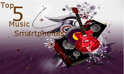 Top 5 Smartphones In The Category of Music