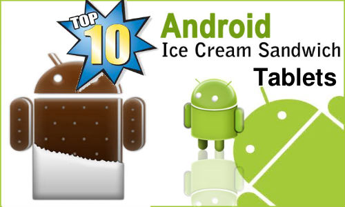 Top 10 Hottest Selling Android ICS Tablets Under Rs 10,000