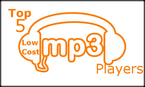 Top 5 Low Cost Mp3 Players to Buy in India