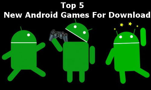 Top 5 New Android Games to Download this Week