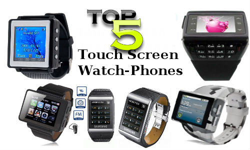 Top 5 Touchscreen Wrist Watch Mobile Phones