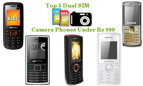 Top 5 Dual SIM Phones With Camera Under Rs 999