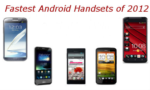 Processor Battle: Top 6 Fastest Performing Android Handsets in 2012