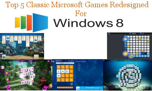 Top 5 Classic Microsoft Games Redesigned For Windows 8