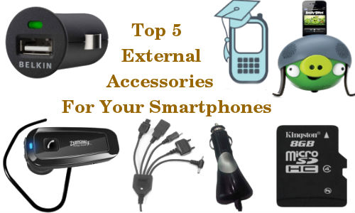 Top 5 Must Have External Accessories for Your New Smartphone