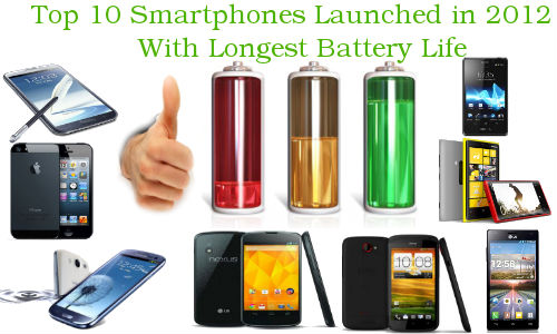 Top 10 Smartphones Launched in 2012 With Longest Battery Life