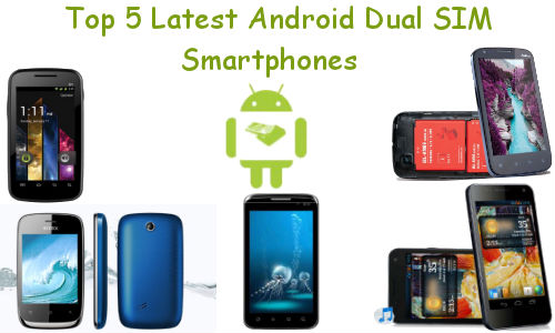 Top 5 Latest Android Dual SIM Smartphones Launched in November 2012