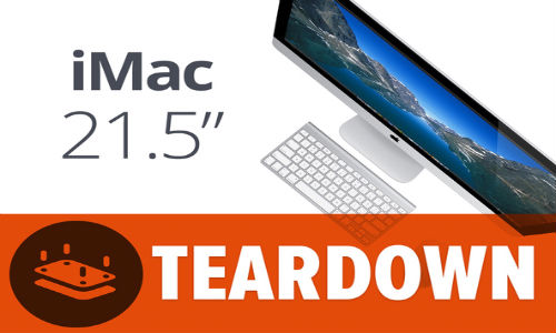 New iMac iFixit Teardown: 21.5 Inch Model Scores Low Being Hard to Repair