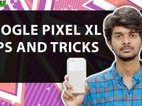 Google Pixel XL: 5 Killer Tips and Tricks That Most People Are Not Aware of