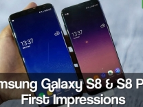 Samsung Galaxy S8/S8 Plus First Impressions