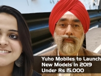 Yuho Mobiles to launch 7 new models in 2019 under Rs 15,000