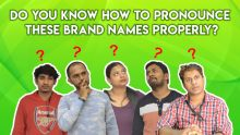 DO YOU KNOW HOW TO PRONOUNCETHESE BRAND NAMES PROPERLY?
