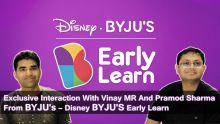 BYJU's , Disney BYJU'S Early Learn  Exclusive Interaction With Vinay MR And Pramod Sharma