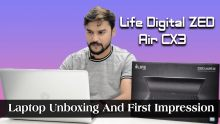 Life Digital ZED Air CX3  Laptop Unboxing And First Impression: Decent Offering In Budget Segment