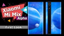 Xiaomi Mi Mix Alpha First Look