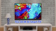 "TCL C8 (55"" & 65"") 4K AI Smart TVs First Look: Smart TVs With Hands-Free Voice Commands Support"