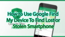 How to Use Google Find My Device To Find Lost or Stolen Smartphone