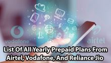 List Of All Yearly Prepaid Plans From Airtel, Vodafone, And Reliance Jio