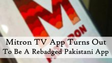 Mitron TV App Turns Out To Be A Rebadged Pakistani App