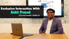 Exclusive Interaction With Ankit Prasad, CEO and Founder, Bobble AI