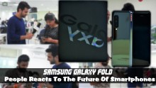 Samsung Galaxy Fold: People Reacts To The Future Of Smartphones
