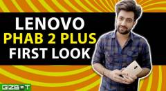 Lenovo Phab 2 Plus First Look