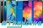 Most trending smartphones of last week: Galaxy A50, Huawei P30 Pro, Redmi Note 7 Pro and more
