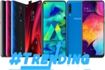 Most Trending Smartphones Of Last Week– Xiaomi Mi 9T, Galaxy A50, Galaxy M40, Redmi K20 Pro And More
