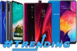 Recap Of Most Trending Smartphones Of Last Week – Xiaomi Mi A3, Galaxy A50, Redmi K20 Pro, Galaxy A7