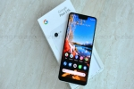 Google Halts Pixel 3, Pixel 3 XL Sales As Official Stores Run Out Of Stock