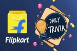 Flipkart Daily Trivia Quiz Answers For November 28: Here's Your Chance To Win Exciting Rewards