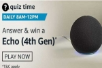 Amazon Quiz Contest Answers For January 28, 2021: Win Amazon Echo 4th Gen