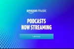 Amazon Prime Music Podcasts Platform Launched In India