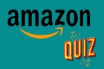 Amazon Quiz Contest Answers For May 10, 2021: Win Rs. 15,000 Pay Balance
