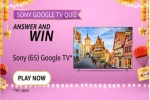 Amazon Sony Google TV Quiz Answers: Win Sony Bravia 4K Ultra HD Smart LED Google TV