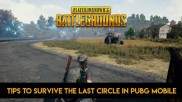 Tips to survive the last circle in PUBG Mobile