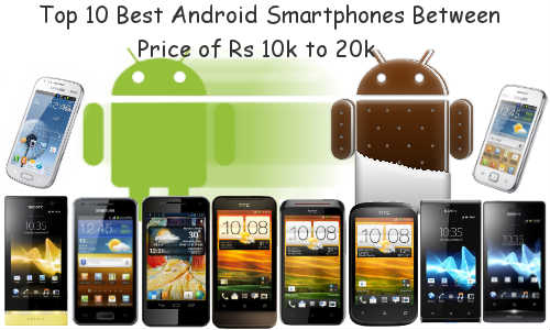 Top 10 Best Android Smartphones Between Price of Rs 10,000 to 20,000