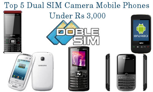 Top 5 Dual SIM Camera Mobile Phones Under 3,000