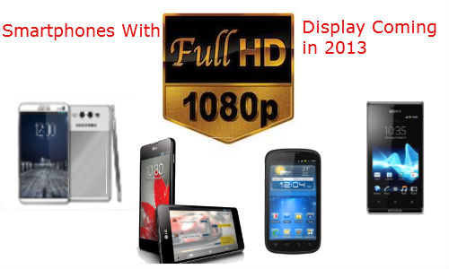 Top 6 Smartphone / Phablets Boasting 1080p Full HD Display in 2013